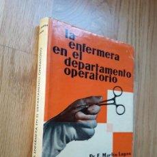 Libros de segunda mano: LA ENFERMERA EN EL DEPARTAMENTO OPERATORIO / DR. FRANCISCO MARTÍN LAGOS. Lote 134093078