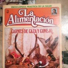 Libros de segunda mano: CARNES DE CAZA Y CONEJO. LA ALIMENTACIÓN Nº 6 - ENCICLOPEDIA PRÁCTICA DE LA SALUD - FASCÍCULO.. Lote 134170966