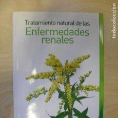 Libros de segunda mano: TRATAMIENTO NATURAL DE LAS ENFERMEDADES RENALES THURLOW, HUBERT DILEMA. (2012) 164PP. Lote 134200538