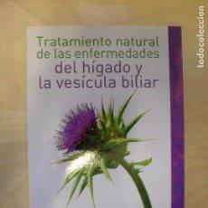 Libros de segunda mano: TRATAMIENTO HIGADO Y VESÍCULA BILIAR. GEIDIN. ED. DILEMA. Lote 134209934