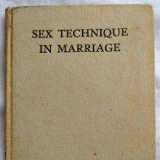 Libros de segunda mano: SEX TECHNIQUE IN MARRIAGE BY HELENA WRIGHT THIRD INDIAN EDITION 1951. Lote 134228494