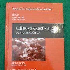 Libros de segunda mano: CLÍNICAS QUIRÚRGICAS DE NORTEAMÉRICA - AVANCES EN CIRUGÍA CARDÍACA Y AÓRTICA. Lote 134279474