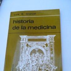 Libros de segunda mano: HISTORIA DE LA MEDICINA. LUÍS S. GRANEL. RELATO HISTÓRICO - MÉDICO DE CADA ETAPA. 281 PÁGINAS.. Lote 134311802