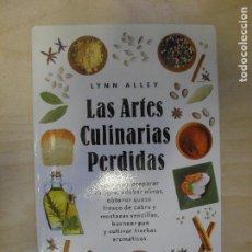 Libros de segunda mano: LAS ARTES CULINARIAS PERDIDAS LYNN ALLEY PUBLICADO POR OBELISCO (2003) 222PP. Lote 134765454