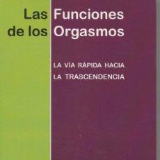 Libros de segunda mano: LAS FUNCIONES DE LOS ORGASMOS DR. MICHEL ODENT LAS DIFERENCIAS ENTRE SEXOS, VERGÜENZA, CULPA Y MIEDO. Lote 135001146