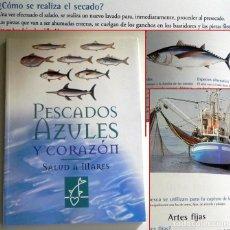 Libros de segunda mano: PESCADOS AZULES Y CORAZÓN - MAGNÍFICO LIBRO SALUD COMIDA PREGUNTAS PESCADO PECES PESCA NUTRICIÓN MAR. Lote 135025498