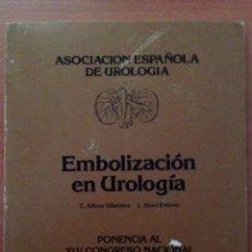 Libros de segunda mano: EMBOLIZACION EN UROLOGIA. Lote 135063307