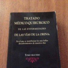 Libros de segunda mano: TRATADO MEDICO QUIRÚRGICO DE LAS ENFERMEDADES DE LAS VIAS DE LA ORINA. Lote 135086105