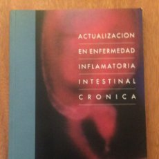 Libros de segunda mano: ACTUALIZACION EN ENFERMEDAD INFLAMATORIA INTESTINAL CRONICA. Lote 135169325