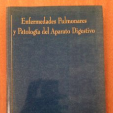 Libros de segunda mano: ENFERMEDADES PULMONARES Y PATOLOGÍA DEL APARATO DIGESTIVO. Lote 135169506