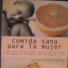 Libros de segunda mano: LIBRO COMIDA SANA PARA LA MUJER / JODY VASSALLO Y DELL STANFORD.. Lote 135230206