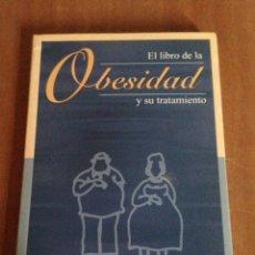 Libros de segunda mano: EL LIBRO DE LA OBESIDAD Y SU TRATAMIENTO. Lote 135267649