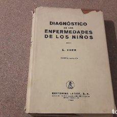 Libros de segunda mano: MEDICINA...DIAGNÓSTICO PARA LAS ENFERMEDADES DE LOS NIÑOS...1952..... Lote 135438598