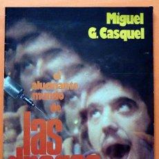 Libros de segunda mano: EL ALUCINANTE MUNDO DE LAS DROGAS - MIGUEL G. CASQUEL - EDICIONES MAISAL - 1978 - NUEVO. Lote 135738679