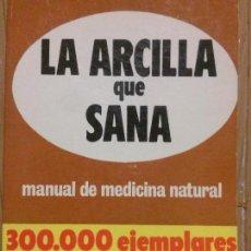 Libros de segunda mano: LA ARCILLA QUE SANA, RAYMOND DEXTREIT, ED. VECCHI. Lote 136057986