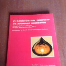 Libros de segunda mano: VI REUNIÓN DEL SERVICIO DE APARATO DIGESTIVO. Lote 136156070
