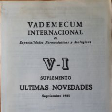 Libros de segunda mano: SUPLEMENTO V-I VADEMÉCUM INTERNACIONAL 1985. Lote 136183902