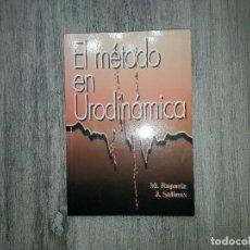Libros de segunda mano: EL MÉTODO EN URODINÁMICA DE MANUEL RAPARIZ GONZÁLEZ Y JESÚS SALINAS CASADO 2003.. Lote 136297478
