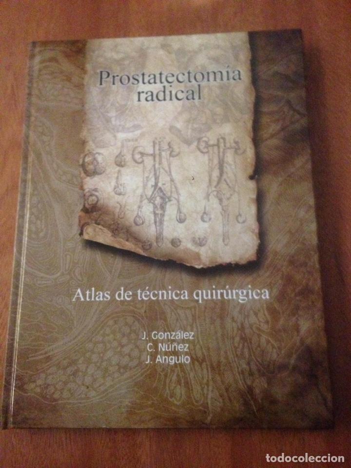 PROSTATECTOMÍA RADICAL. ATLAS DE TÉCNICA QUIRÚRGICA (Libros de Segunda Mano - Ciencias, Manuales y Oficios - Medicina, Farmacia y Salud)