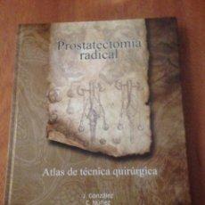 Libros de segunda mano: PROSTATECTOMÍA RADICAL. ATLAS DE TÉCNICA QUIRÚRGICA. Lote 136307586
