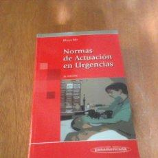 Libros de segunda mano: NORMAS DE ACTUACIÓN EN URGENCIAS. Lote 154723481