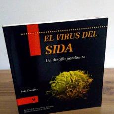 Libros de segunda mano: EL VIRUS DEL SIDA. UN DESAFÍO PENDIENTE. CARRASCO LLAMAS, LUIS. HÉLICE 1 ª ED. 1996 . Lote 136398910