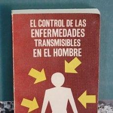 Libros de segunda mano: EL CONTROL DE LAS ENFERMEDADES TRANSMISIBLES EN EL HOMBRE. ASOCIACIÓN AMERICANA DE SALUD PUBLICA. Lote 136441050
