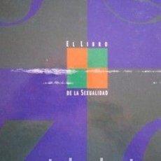 Libros de segunda mano: EL LIBRO DE LA SEXUALIDAD EL PAIS - ELENA F. L. OCHOA Y CARMELO VÁZQUEZ. Lote 136750110