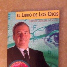 Libros de segunda mano: EL LIBRO DE LOS OJOS (RAMÓN SÁNCHEZ OCAÑA). Lote 137140026