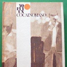 Libros de segunda mano: YO FUI UN COCAINÓMANO - DONALD GOFFREY - EDICIONES RODEGAR - 1967 - CASI NUEVO. Lote 137332286