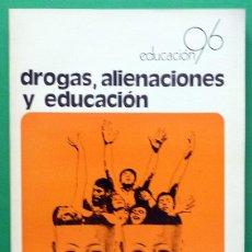 Libros de segunda mano: DROGAS, ALIENACIONES Y EDUCACIÓN - INFORME UNESCO - ICCE - 1973 - NUEVO. Lote 137341046