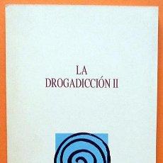 Libros de segunda mano: LA DROGADICCIÓN II - VV. AA. - LA VANGUARDIA - 1989 - NUEVO. Lote 137347658