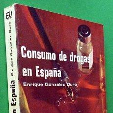 Libros de segunda mano: CONSUMO DE DROGAS EN ESPAÑA - ENRIQUE GONZÁLEZ DURO - VILLALAR - 1979 - CASI NUEVO. Lote 137427974