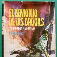 Libros de segunda mano: EL DEMONIO DE LAS DROGAS: YO FUI MORFINÓMANO - BARNEY ROSS - FERMA - 1963 (1ª EDICIÓN). Lote 137429066