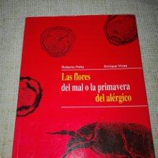 Libros de segunda mano: LAS FLORES DEL MAL O LA PRIMAVERA DEL ALERGICO  AUTORES:ROBERTO PELTA Y ENRIQUE VIVAS. Lote 137467000