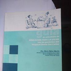 Libros de segunda mano: EDUCACION PARA LA SALUD GUIA DE ACTIVIDADES HOSPITAL CLINICO MADRID. Lote 137602484