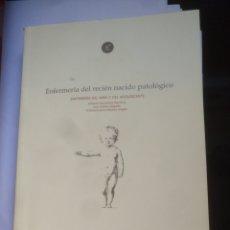Libros de segunda mano: ENFERMERIA DEL RECIEN NACIDO PATOLOGICO. Lote 137603404