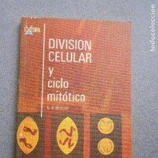Libros de segunda mano: DIVISION CELULAR Y CICLO MITOTICO. Lote 137741078