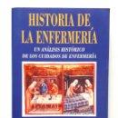 Libros de segunda mano: HISTORIA DE LA ENFERMERÍA / JUANA HERNÁNDEZ CONESA / MCGRAW-HILL INTERAMERICANA 1999. Lote 137848122
