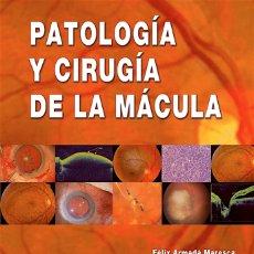 Libros de segunda mano: PATOLOGÍA Y CIRUGÍA DE LA MÁCULA - ARMADÁ MARESCA, FÉLIX Y OTROS. Lote 122501614