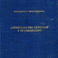 Libros de segunda mano: ANOMALÍAS DEL LENGUAJE Y SU CORRECCIÓN - MARGARITA E. NIETO HERRERA. Lote 131786799