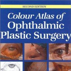 Libros de segunda mano: COLOUR ATLAS OPTHALMIC PLASTIC SURGERY - ANTHONY G. TYERS. Lote 122501502