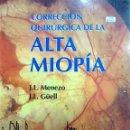 Libros de segunda mano: CORRECCIÓN QUIRÚRGICA DE LA ALTA MIOPÍA - MENEZO, JOSÉ LUIS; GÜELL VILLANUEVA, JOSÉ LUIS. Lote 122501510