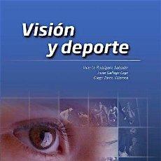 Libros de segunda mano: VISIÓN Y DEPORTE - RODRÍGUEZ SALVADOR, VICENTE; GALLEGO LAGO, IRENE; ZARCO VILLAROSA, DIEGO. Lote 122501610