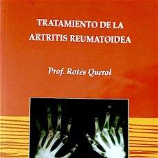 Libros de segunda mano: TRATAMIENTO DE LA ARTRITIS REUMATOIDEA - ROTÉS QUEROL, JAUME (1921-2008); SANMARTÍ SALA, RAIMON. Lote 76096109