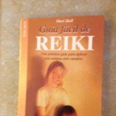 Libros de segunda mano: GUÍA FÁCIL DE REIKI. UNA PRÁCTICA GUÍA PARA APLICAR ESTE ANTIGUO ARTE CURATIVO (MARI HALL). Lote 138773076