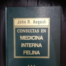 Libros de segunda mano: CONSULTAS EN MEDICINA INTERNA FELINA - JOHN R. AUGUST - VETERINARIA. Lote 138797358