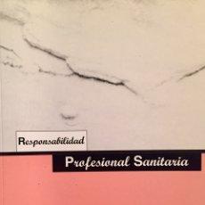 Libros de segunda mano: RESPONSABILIDAD PROFESIONAL SANITARIA. ELEMENTOS Y FUNDAMENTOS JURÍDICOS. ENFERMERÍA.. Lote 138830174