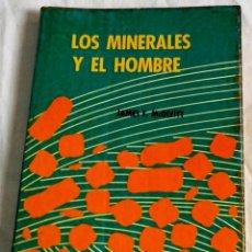 Libros de segunda mano: LOS MINERALES Y EL HOMBRE; JAMES F. MCDIVITT - EDITORIAL LIMUSA - WILEY 1966. Lote 138850986