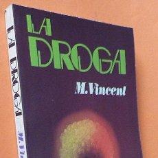 Libros de segunda mano: LA DROGA: DOSSIER SECRETO - M. VINCENT - BRUGUERA - 1977 - NUEVO. Lote 139106634